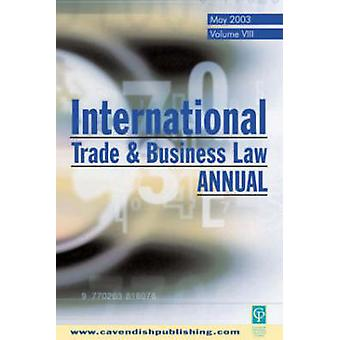 International Trade and Business Law Review  Volume VIII by Moens & Gabriel