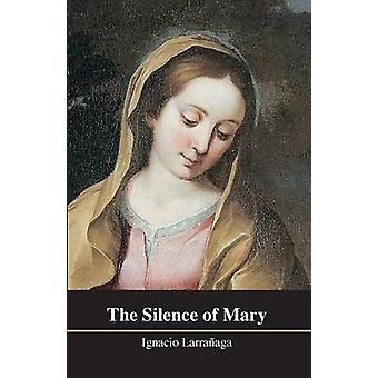 The Silence of Mary by Larranaga & Ignacio