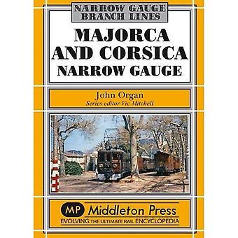 Majorca and Corsica Narrow Gauge: Scenic Journeys on Two Mediterranean Islands