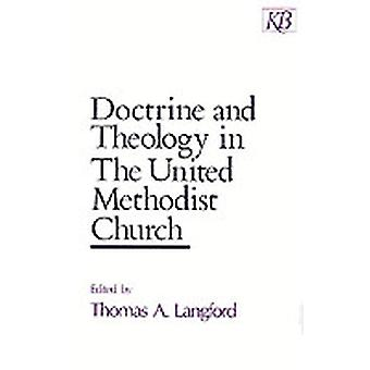Doctrine and Theology in the United Methodist Church by Langford & Thomas A.