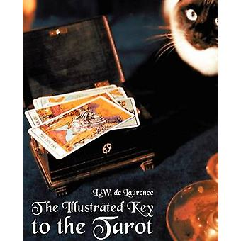 The Illustrated Key to the Tarot by de Laurence & L. W.