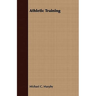 Athletic Training by Murphy & Michael C.