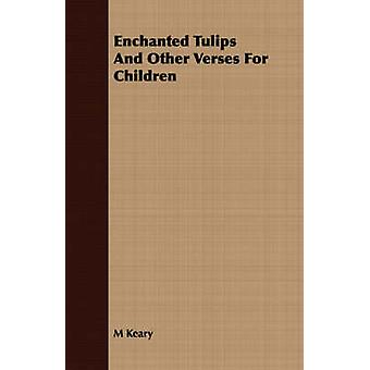 Enchanted Tulips and Other Verses for Children by Keary & M.
