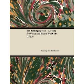 Ein Selbstgesprch  A Score for Voice and Piano WoO 114 1793 by Beethoven & Ludwig Van