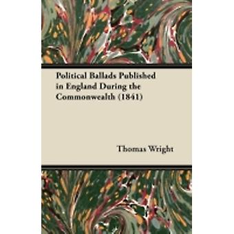 Political Ballads Published in England During the Commonwealth 1841 by Wright & Thomas