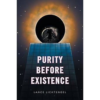 Purity Before Existence by Lichtengel & Lance