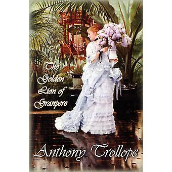 The Golden Lion of Granpere by Trollope & Anthony