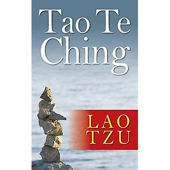 Tao Te Ching by Tzu & Lao
