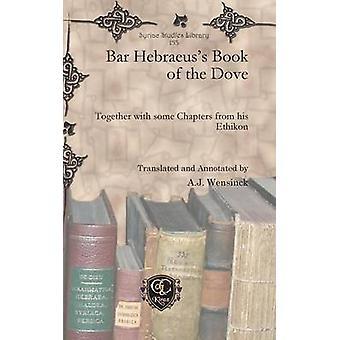 Bar Hebraeuss Book of the Dove by Wensinck & A.J.