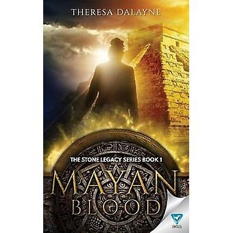 Mayan Blood by Dalayne & Theresa