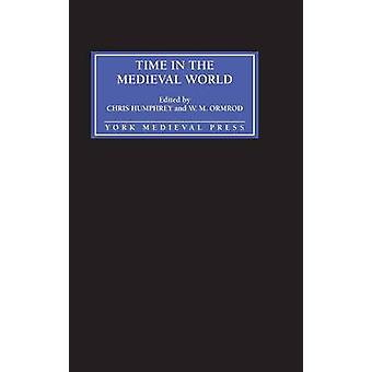 Time in the Medieval World by Humphrey & Chris