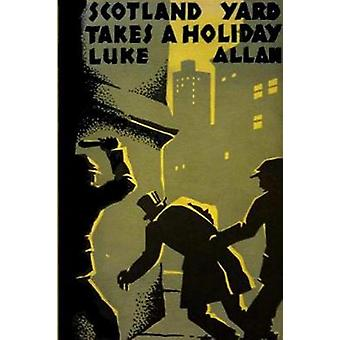 Scotland Yard Takes a Holiday by Allan & Luke