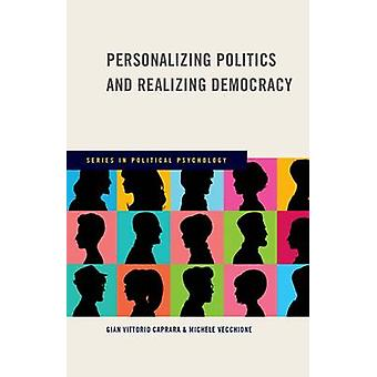 Personalisierung der Politik und Verwirklichung der Demokratie von Gian-Vittorio Capra
