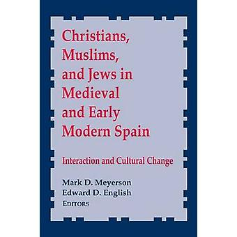 Christians - Muslims and Jews in Medieval and Early Modern Spain - Int