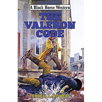 The Valeron Code by Terrell L. Bowers - 9780719828362 Book