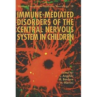 Immune-Mediated Disorders of the Central Nervous System in Children b