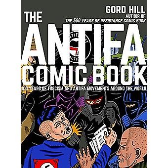 The Antifa Comic Book - 100 Years of Fascism and Antifa Movements arou