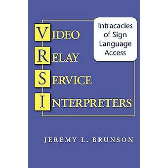 Video Relay Service Interpreters - Intricacies of Sign Language Acces