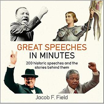 Great Speeches in Minutes by Jacob F. Field - 9781787477230 Book