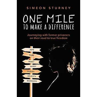 One Mile To Make a Difference - Journeying With Former Prisoners on Th