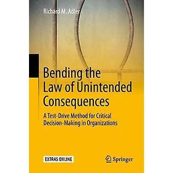 Bending the Law of Unintended Consequences - A Test-Drive Method for C