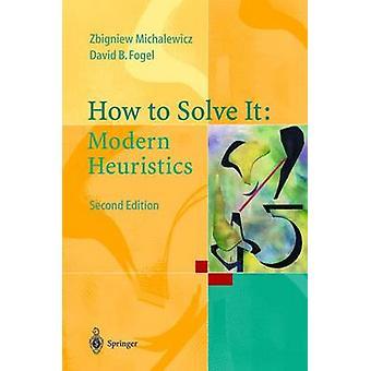 How to Solve It - Modern Heuristics by Zbigniew Michalewicz - 97835402