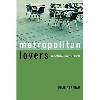 Metropolitan Lovers: The Homosexuality of Cities