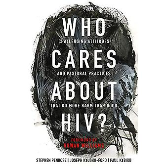 Who Cares About HIV? - Challenging Attitudes and Pastoral Practices th