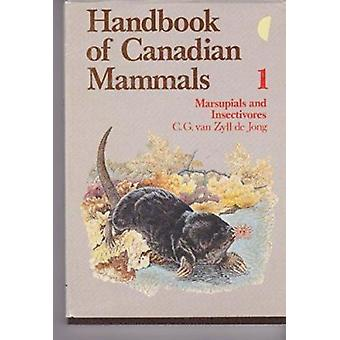 Handbooks of Canadian Mammals - Vol 1 - Marsupials and Insectivores by