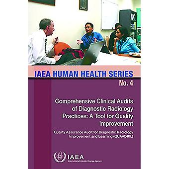 Comprehensive Clinical Audits of Diagnostic Radiology Practices - A To