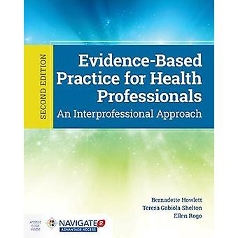 Evidence-Based Practice For Health Professionals by Bernadette Howlet
