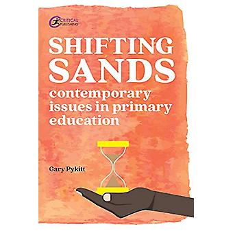 Shifting Sands - Contemporary issues in primary schools by Gary Pykitt