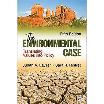 The Environmental Case - Transducing Values Into Policy par Judith A. L
