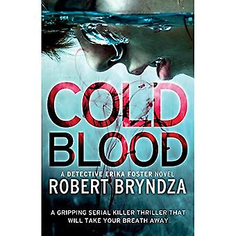 Cold Blood: A Gripping Serial Killer Thriller That� Will Take Your Breath Away (Detective Erika Foster)