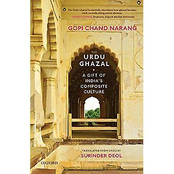 The Urdu Ghazal - A Gift of India's Composite Culture by Gopi Chand Na