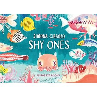 Shy Ones by Simona Ciraolo - 9781912497355 Book