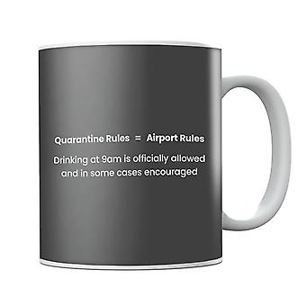 Quarantine Equals Airport Rules Mug