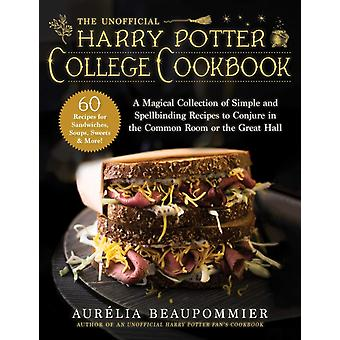 The Unofficial Harry Potter College Cookbook by Beaupommier & Aurelia