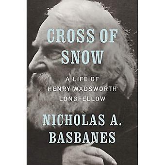 Kruis van Sneeuw: Een leven van Henry Wadsworth Longfellow