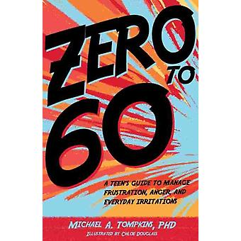 Zero to 60 by Tompkins & Michael A.