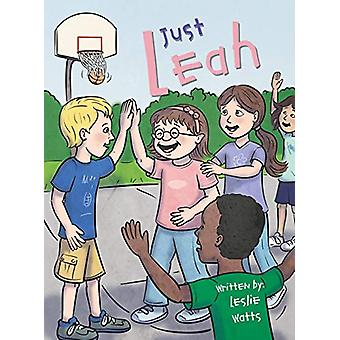 Just Leah by Leslie Watts - 9780989474856 Book