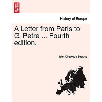 A Letter from Paris to G. Petre ... Fourth Edition. by John Chetwode