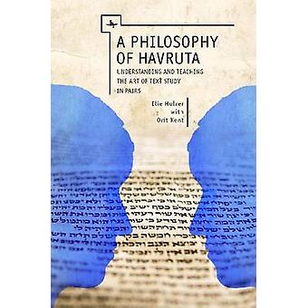A Philosophy of Havruta - Understanding and Teaching the Art of Text S