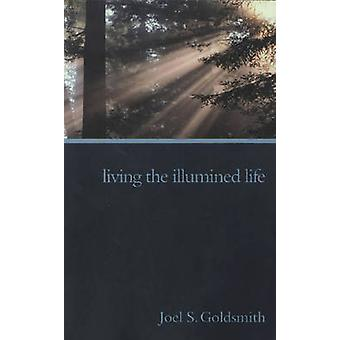 Living the Illumined Life (1971 Letters) by Joel S. Goldsmith - 97818