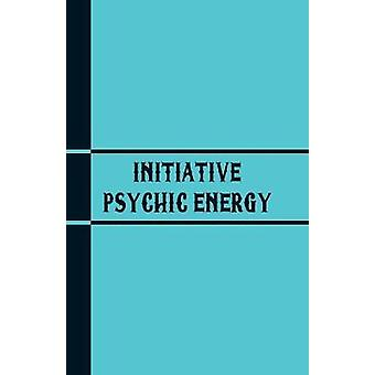 Initiative Psychic Energy by Warren Hilton - 9789387513594 Book