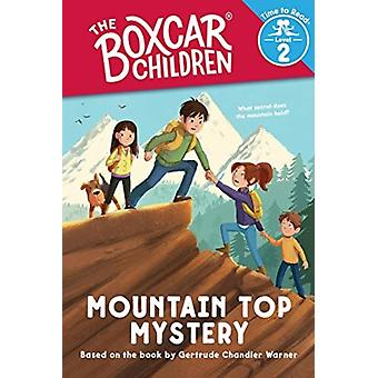 Mountain Top Mystery the Boxcar Children Time to Read Level 2 by Created by Gertrude Chandler Warner & Illustrated by Liz Brizzi