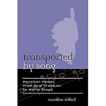 Transported by Song : Corsican Voices from Oral Tradition to World Stage