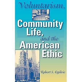 Voluntarism, Community Life, and the American Ethic (Philanthropic & Nonprofit Studies)