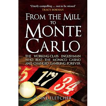 From the Mill to Monte Carlo The WorkingClass Englishman Who Beat the Monaco Casino and Changed Gambling Forever