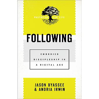 Following  Embodied Discipleship in a Digital Age by Jason Byassee & Andria Irwin